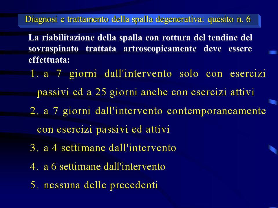 Diagnosi e trattamento della spalla degenerativa: quesito n. 6