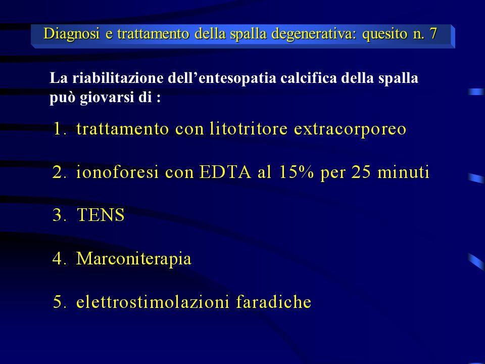 Diagnosi e trattamento della spalla degenerativa: quesito n. 7