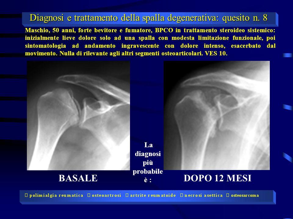 Diagnosi e trattamento della spalla degenerativa: quesito n. 8