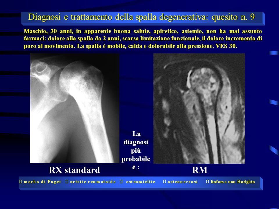 Diagnosi e trattamento della spalla degenerativa: quesito n. 9