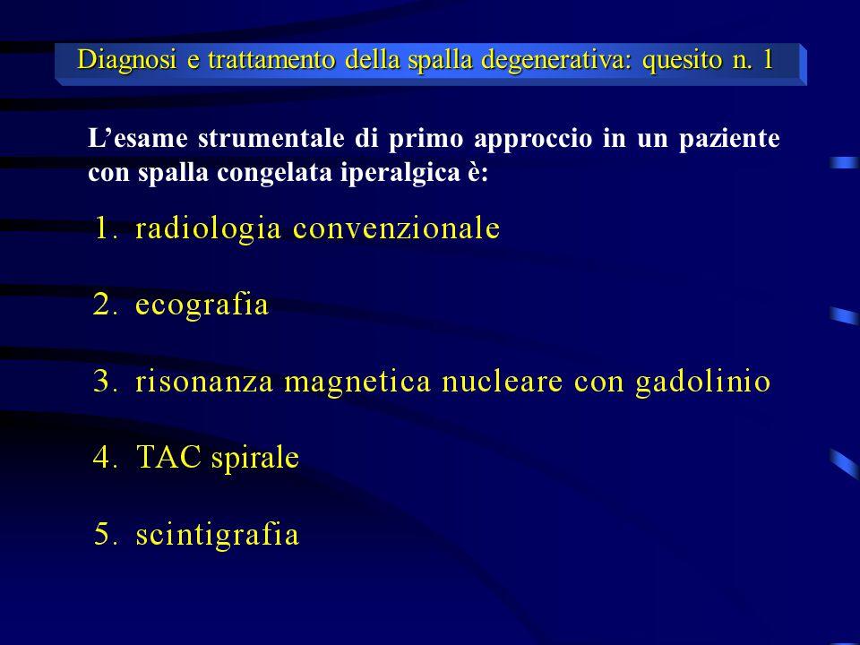 Diagnosi e trattamento della spalla degenerativa: quesito n. 1