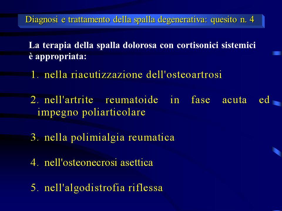 Diagnosi e trattamento della spalla degenerativa: quesito n. 4