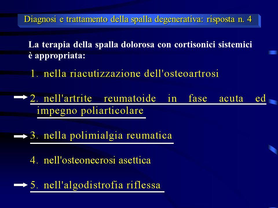 Diagnosi e trattamento della spalla degenerativa: risposta n. 4
