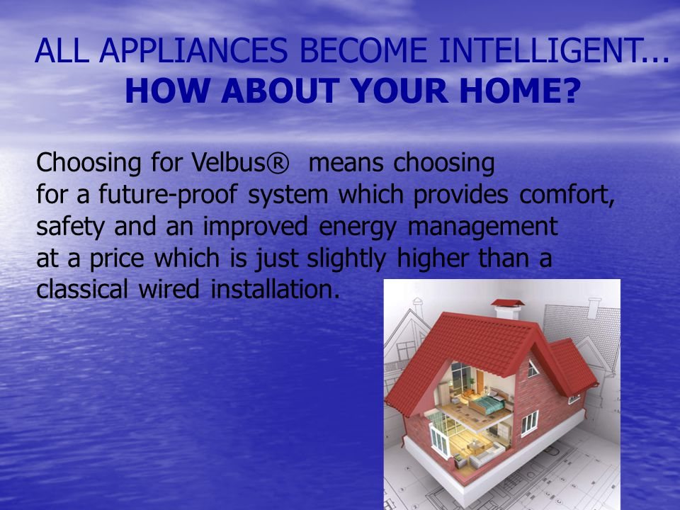ALL APPLIANCES BECOME INTELLIGENT...