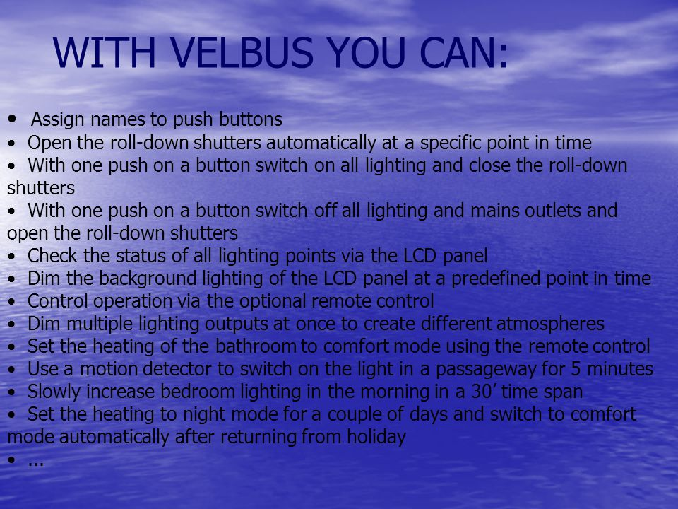 WITH VELBUS YOU CAN: • Assign names to push buttons