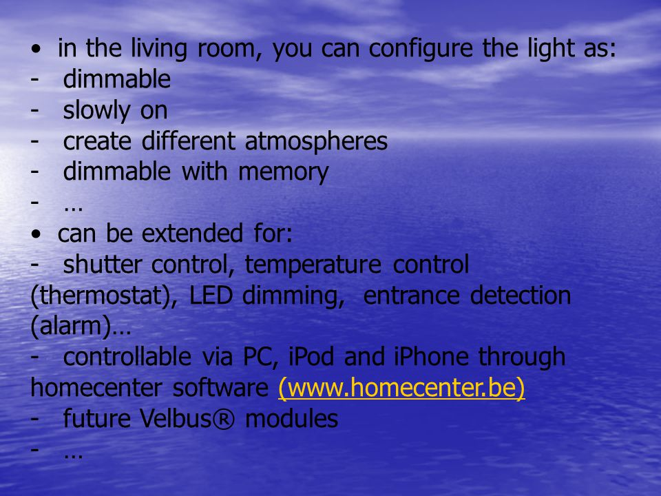 • in the living room, you can configure the light as:
