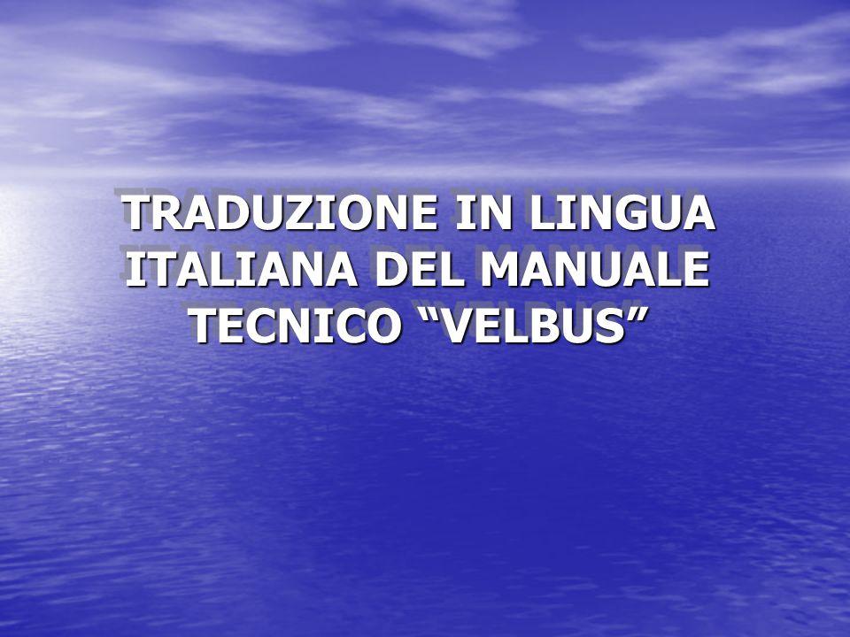 TRADUZIONE IN LINGUA ITALIANA DEL MANUALE TECNICO VELBUS