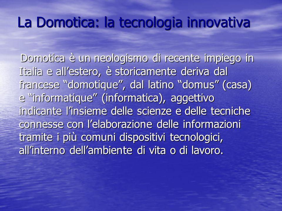 La Domotica: la tecnologia innovativa