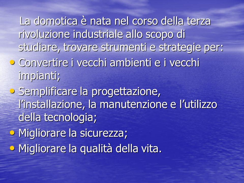 La domotica è nata nel corso della terza rivoluzione industriale allo scopo di studiare, trovare strumenti e strategie per: