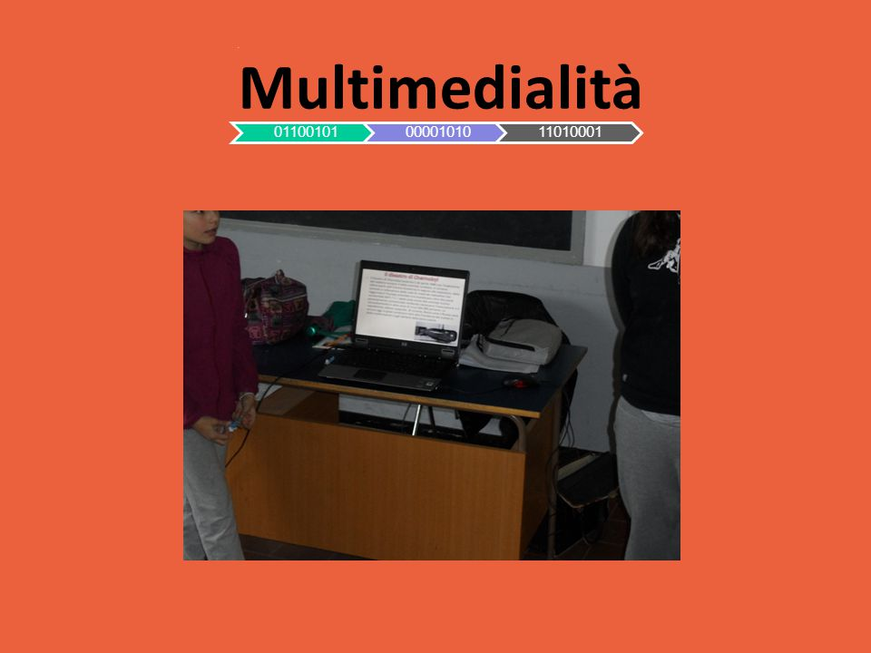 Multimedialità 01100101 00001010 11010001