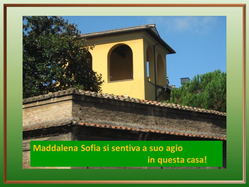 Maddalena Sofia si sentiva a suo agio