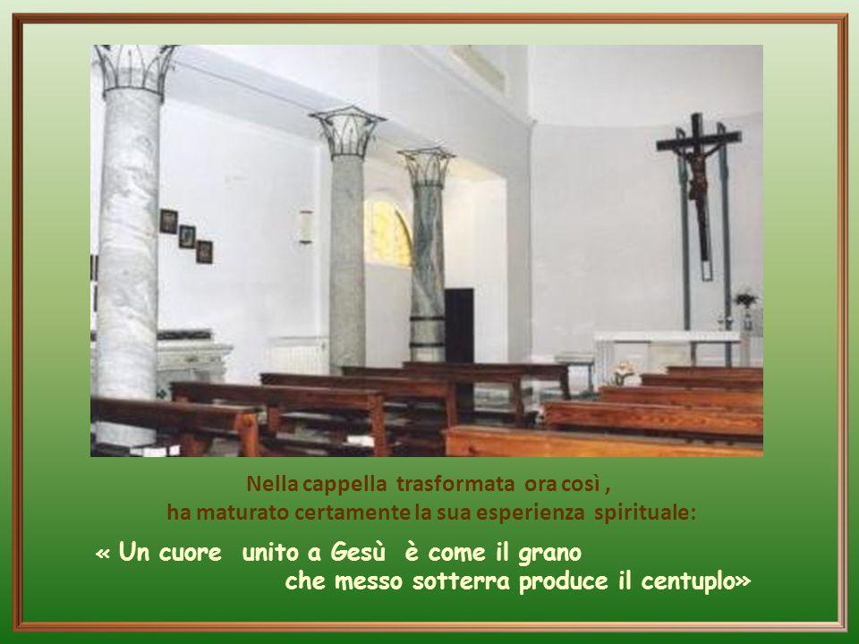 Nella cappella trasformata ora così ,