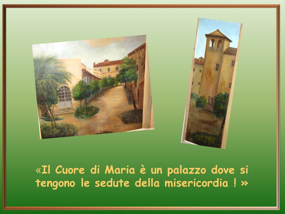 «Il Cuore di Maria è un palazzo dove si tengono le sedute della misericordia ! »
