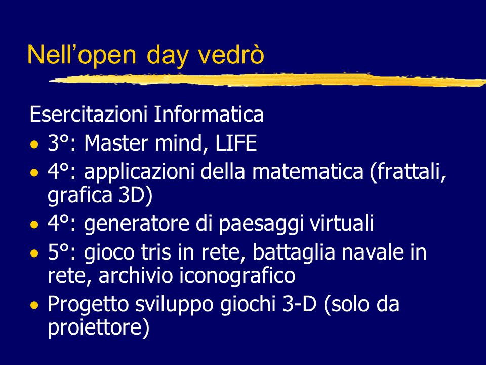 Nell'open day vedrò Esercitazioni Informatica 3°: Master mind, LIFE
