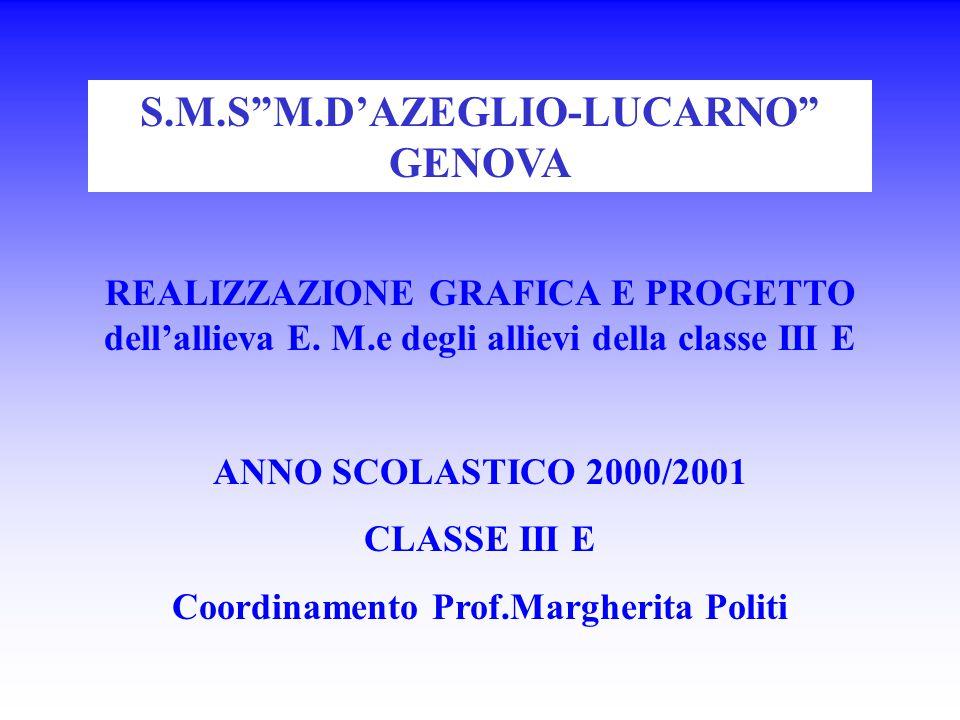 S.M.S M.D'AZEGLIO-LUCARNO GENOVA Coordinamento Prof.Margherita Politi