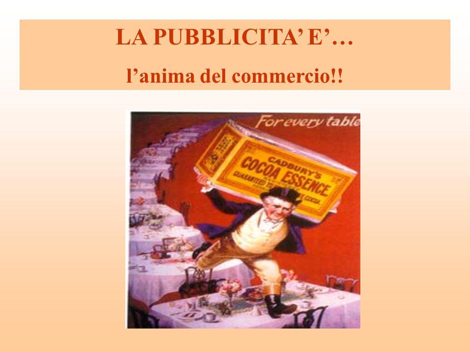 LA PUBBLICITA' E'… l'anima del commercio!!