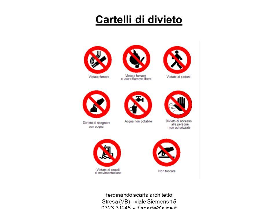 Cartelli di divieto ferdinando scarfa architetto Stresa (VB) - viale Siemens 15 0323.31245 - f.scarfa@alice.it.