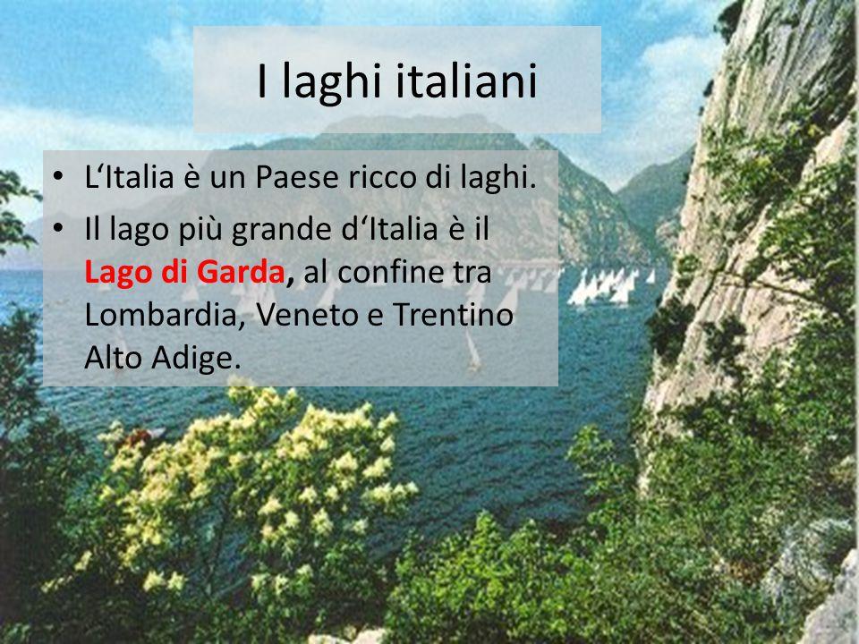 I laghi italiani L'Italia è un Paese ricco di laghi.