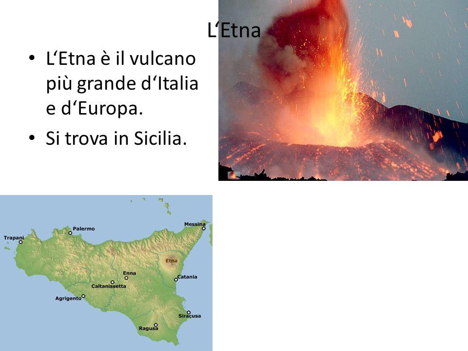 L'Etna L'Etna è il vulcano più grande d'Italia e d'Europa.