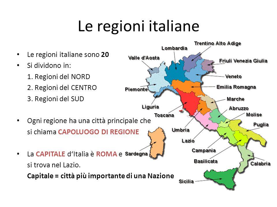Le regioni italiane Le regioni italiane sono 20 Si dividono in: