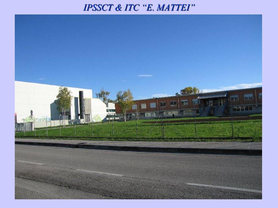 IPSSCT & ITC E. MATTEI