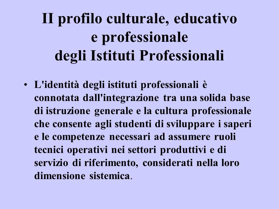 II profilo culturale, educativo e professionale degli Istituti Professionali