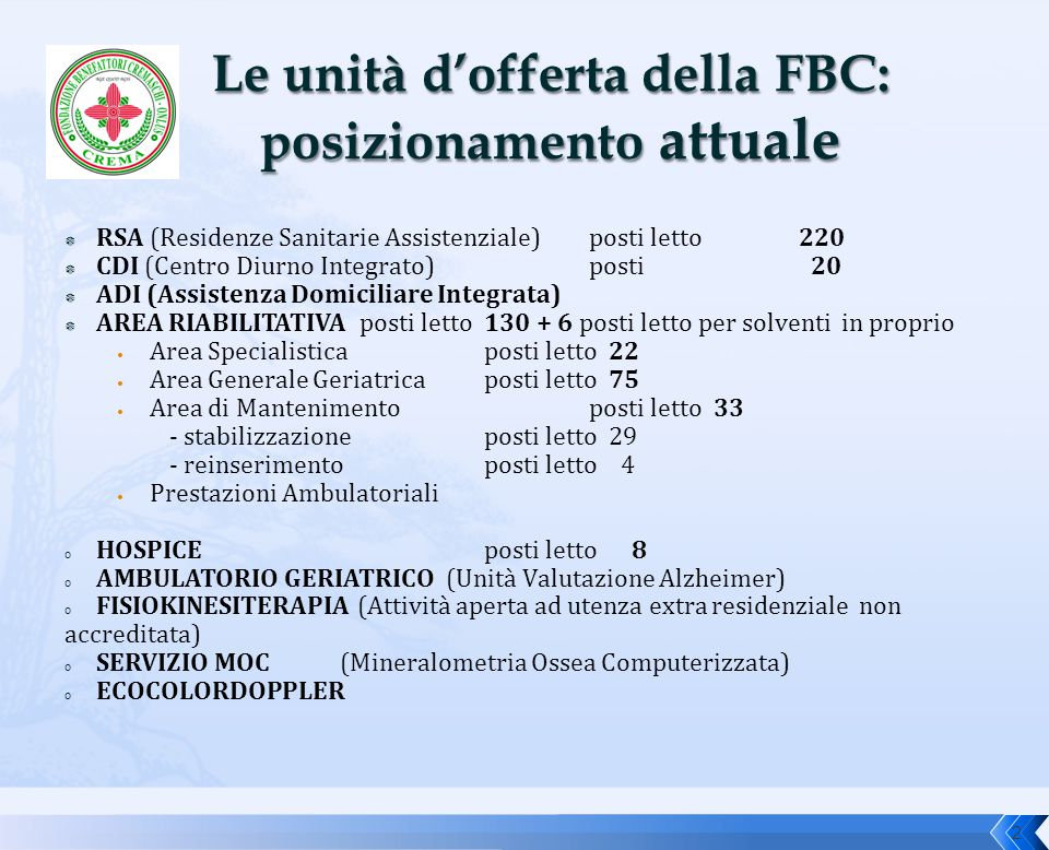 Le unità d'offerta della FBC: posizionamento attuale