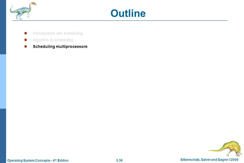 Outline Introduzione allo scheduling Algoritmi di scheduling