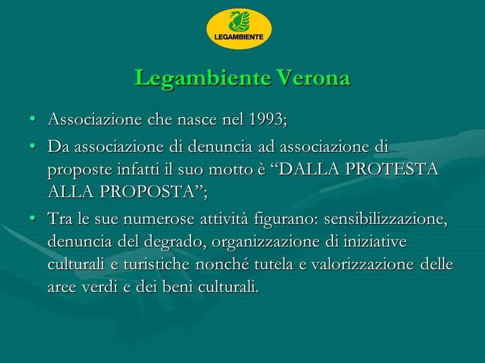 Legambiente Verona Associazione che nasce nel 1993;