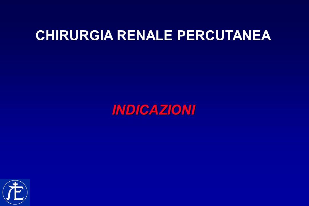 ENDOUROLOGIA DELL'ALTA VIA ESCRETRICE CHIRURGIA RENALE PERCUTANEA