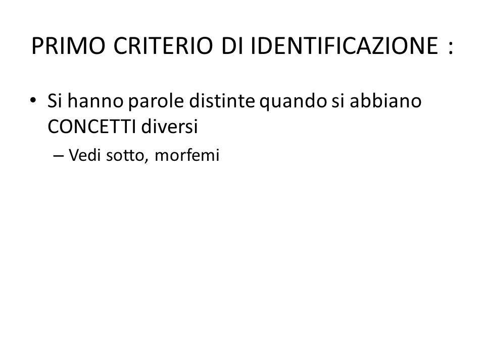 PRIMO CRITERIO DI IDENTIFICAZIONE :