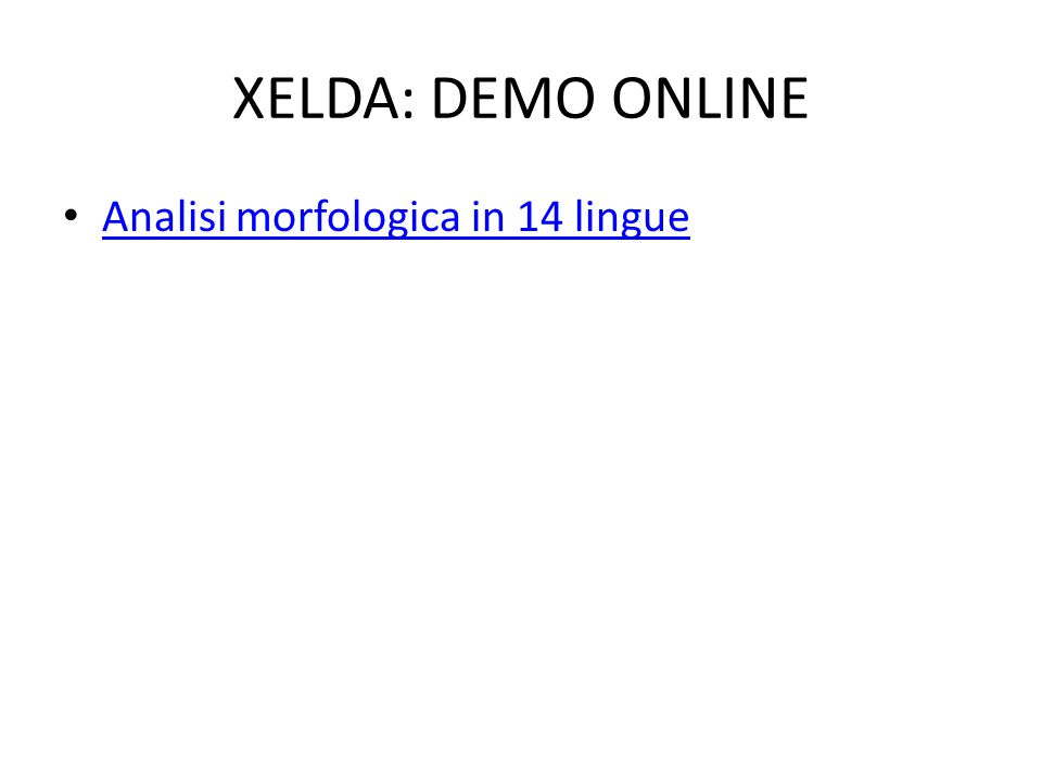 XELDA: DEMO ONLINE Analisi morfologica in 14 lingue