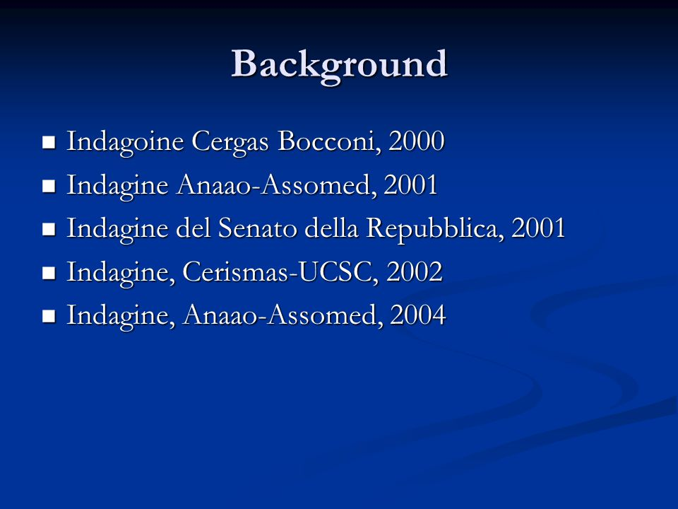 Background Indagoine Cergas Bocconi, 2000 Indagine Anaao-Assomed, 2001
