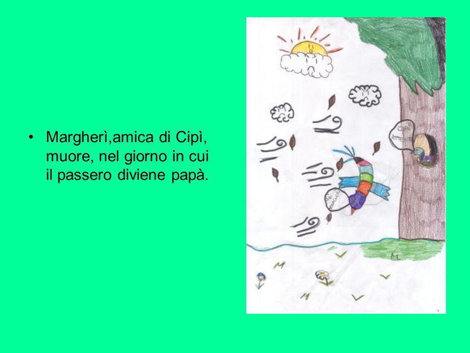 Margherì,amica di Cipì, muore, nel giorno in cui il passero diviene papà.
