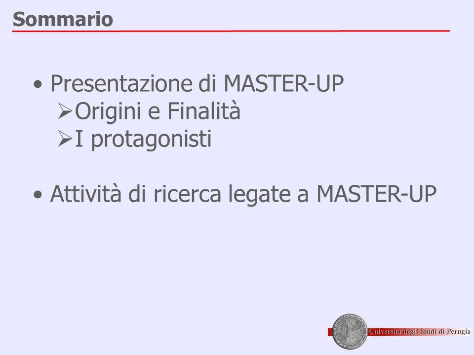 Presentazione di MASTER-UP Origini e Finalità I protagonisti