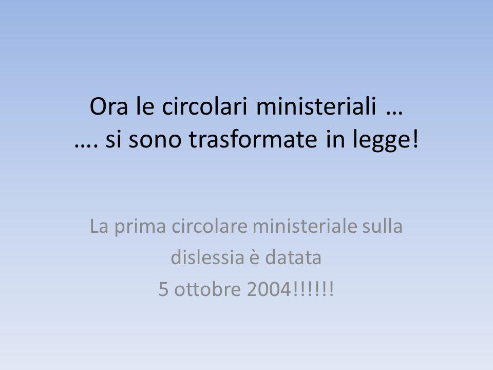 Ora le circolari ministeriali … …. si sono trasformate in legge!