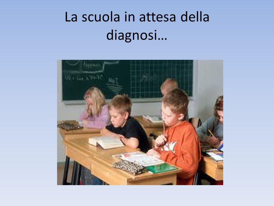 La scuola in attesa della diagnosi…