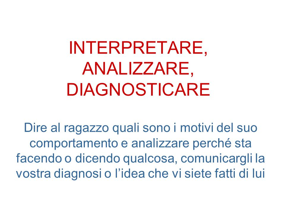INTERPRETARE, ANALIZZARE, DIAGNOSTICARE