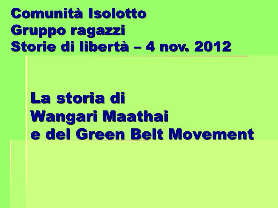 La storia di Wangari Maathai e del Green Belt Movement