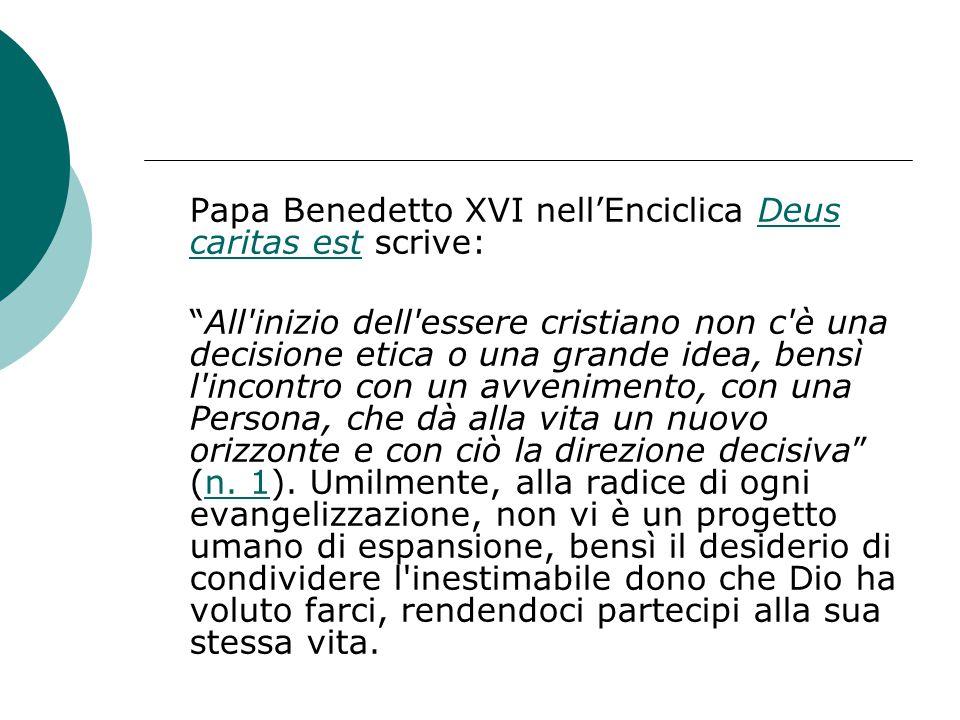 Papa Benedetto XVI nell'Enciclica Deus caritas est scrive: