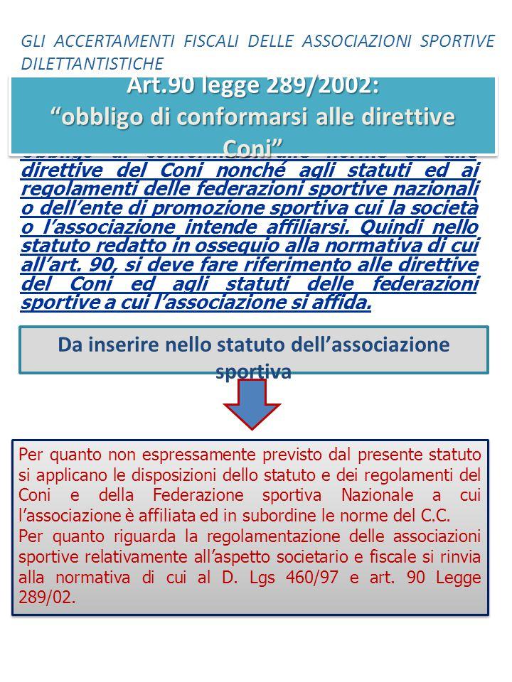 Art.90 legge 289/2002: obbligo di conformarsi alle direttive Coni