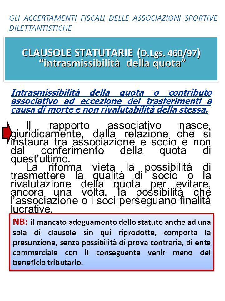 CLAUSOLE STATUTARIE (D.Lgs. 460/97) intrasmissibilità della quota