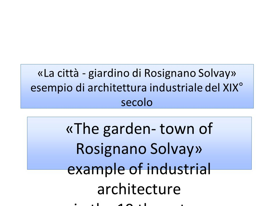 «The garden- town of Rosignano Solvay»