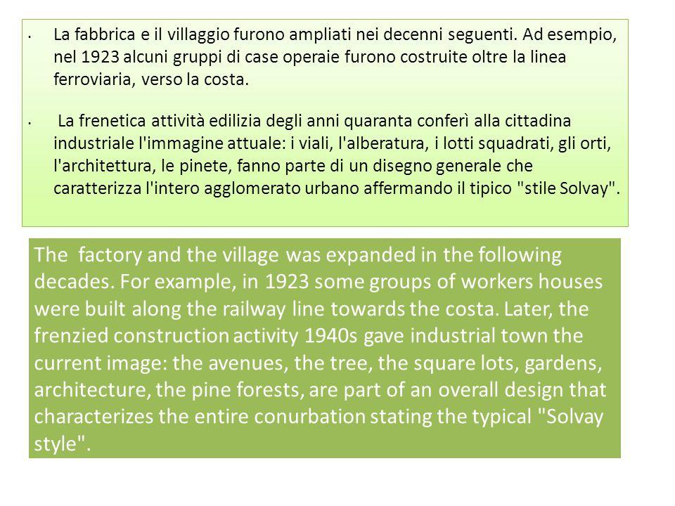 La fabbrica e il villaggio furono ampliati nei decenni seguenti