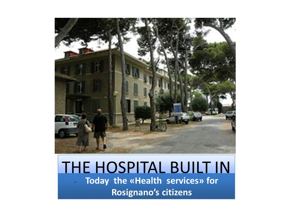 Today the «Health services» for Rosignano's citizens