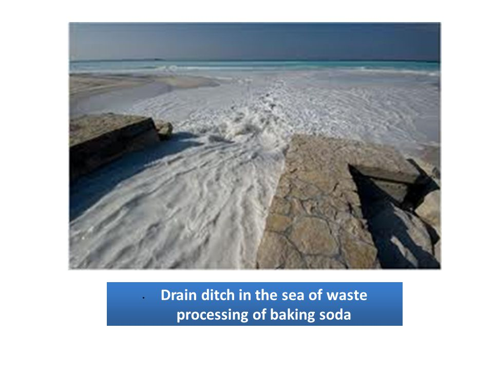 Drain ditch in the sea of waste processing of baking soda