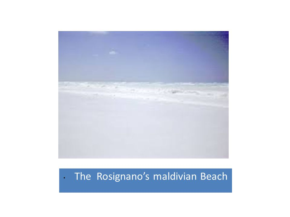 The Rosignano's maldivian Beach