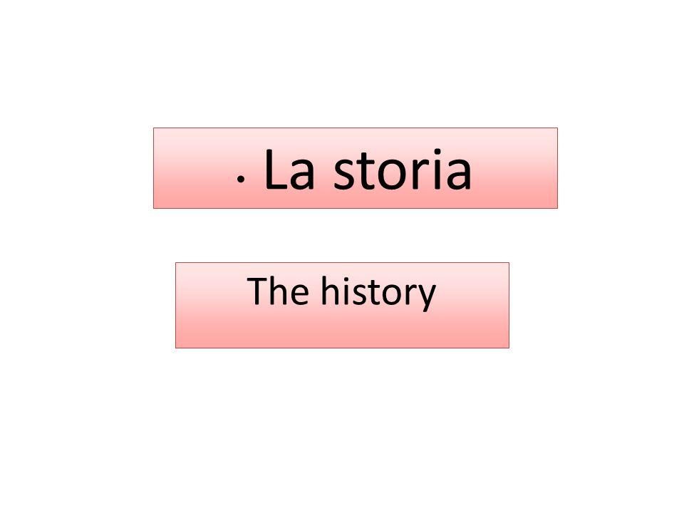La storia The history