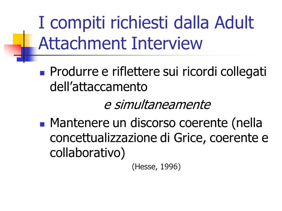 I compiti richiesti dalla Adult Attachment Interview