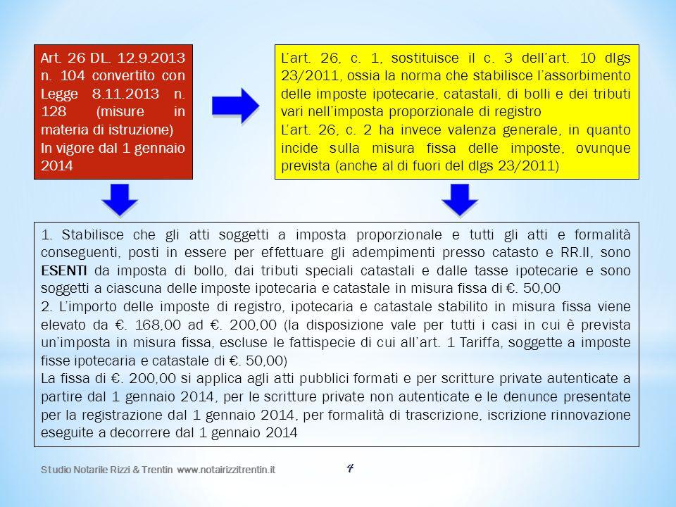 Art. 26 DL. 12. 9. 2013 n. 104 convertito con Legge 8. 11. 2013 n